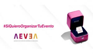 AEVEA se compromete con las marcas con #SíQuieroOrganizarTuEvento