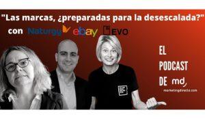 Las marcas ante la desescalada: EVO Banco, eBay y Naturgy en El Podcast de MarketingDirecto.com