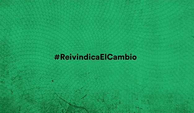 #Reivindicaelcambio