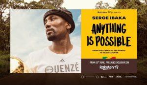 Rakuten TV estrena su nuevo documental exclusivo, Anything is Possible, que narra el ascenso de la estrella de la NBA Serge Ibaka