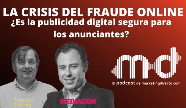 PODCAST | La crisis del fraude online: ¿Es la publicidad digital segura para los anunciantes?
