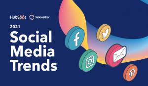 Talkwalker y HubSpot definen las tendencias de las redes sociales 2021