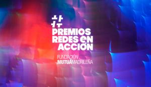 Un total de 145 proyectos solidarios en redes sociales optan a los II Premios Redes en Acción de la Fundación Mutua Madrileña
