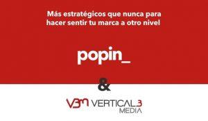 El conocimiento en medios digitales de Vertical3 Media y la creatividad de popin_ se suman