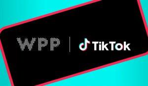 WPP y TikTok anuncian una asociación que brindará nuevas oportunidades a agencias y clientes del gigante publicitario