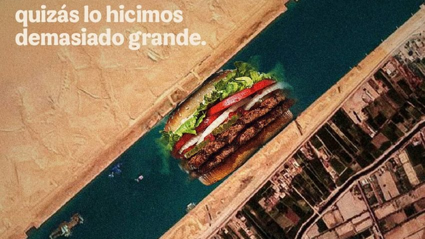 Burger King o por qué el bloqueo del canal de Suez lo provocó una suculenta hamburguesa