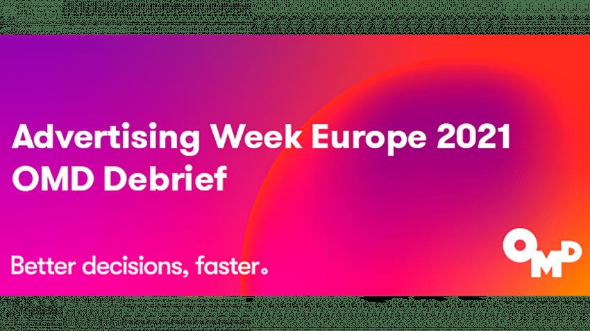 Advertising Week Europe 2021, OMD Debrief: sostenibilidad y qué esperar en un mundo post-pandémico