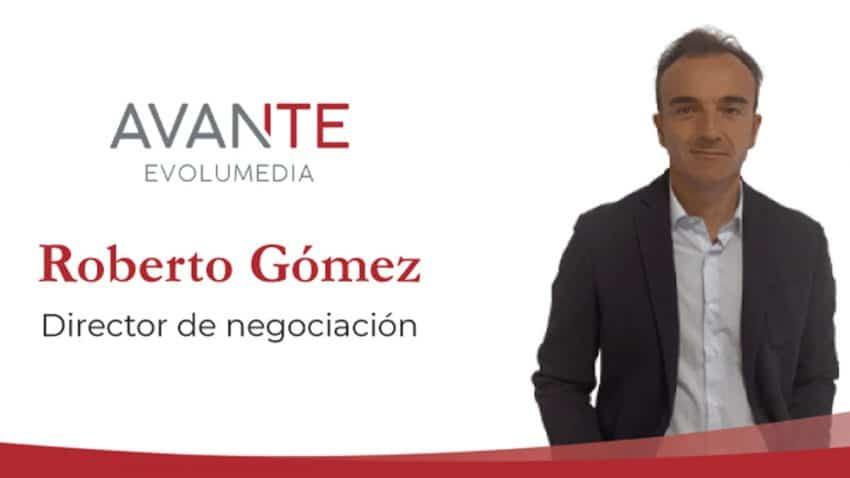 Roberto Gómez, nuevo director de negociación y compras de Avante Evolumedia