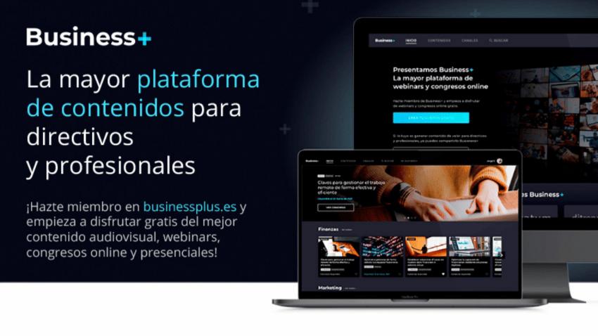Business+, plataforma de contenidos en streaming para directivos y profesionales