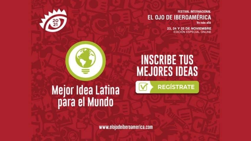 El Ojo de Iberoamérica Mejor Idea Latina: Una oportunidad única para la relevancia global
